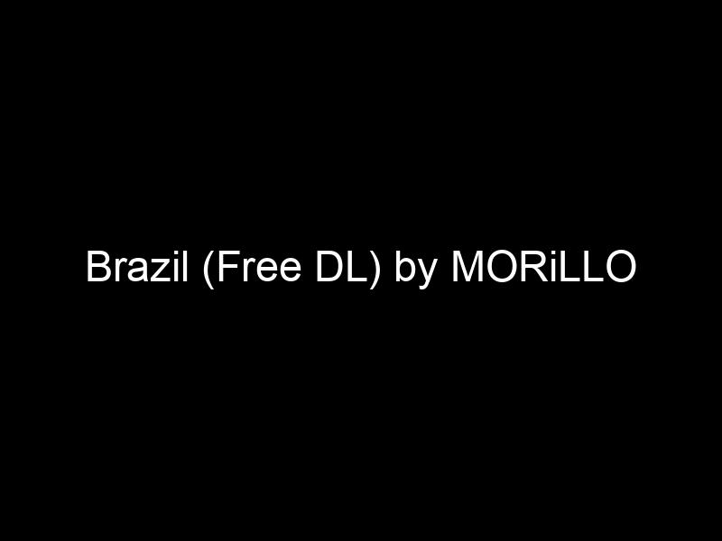 Brazil (Free DL) by MORiLLO