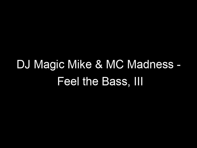 DJ Magic Mike & MC Madness – Feel the Bass, III (Household//Bassline VIP bootleg)[Free download] by Household//Bassline