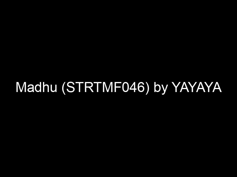 Madhu (STRTMF046) by YAYAYA