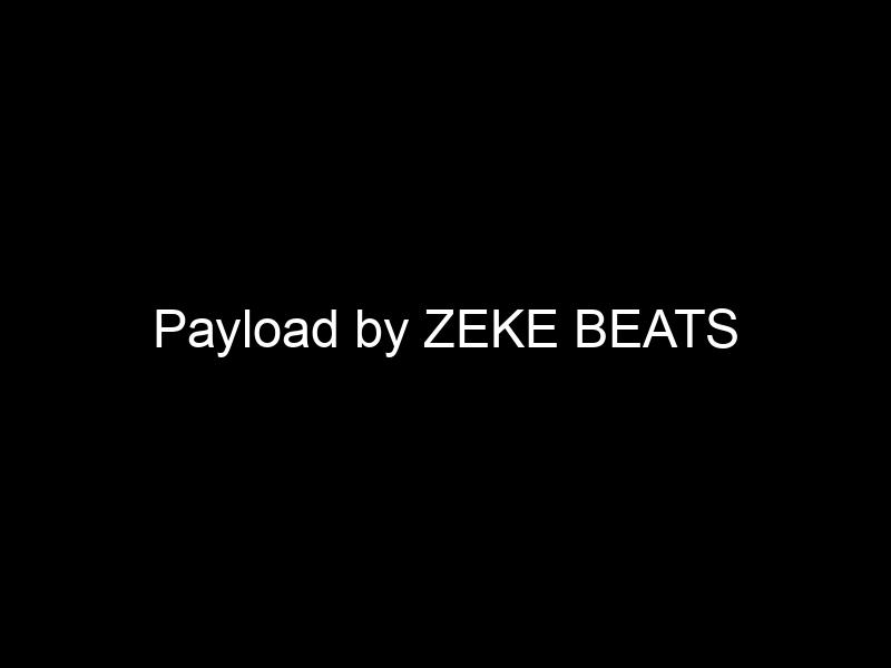 Payload by ZEKE BEATS